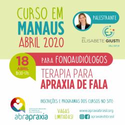 Detalhes do eventos Curso Terapia para Apraxia de Fala - Dra Elisabete Giusti - MANAUS - 18 de abril de 2020 - SOMENTE FONOS