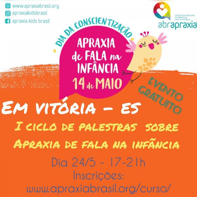 I Ciclo de Palestras sobre Apraxia de Fala na Infância - 24 de maio - Vitória - ES