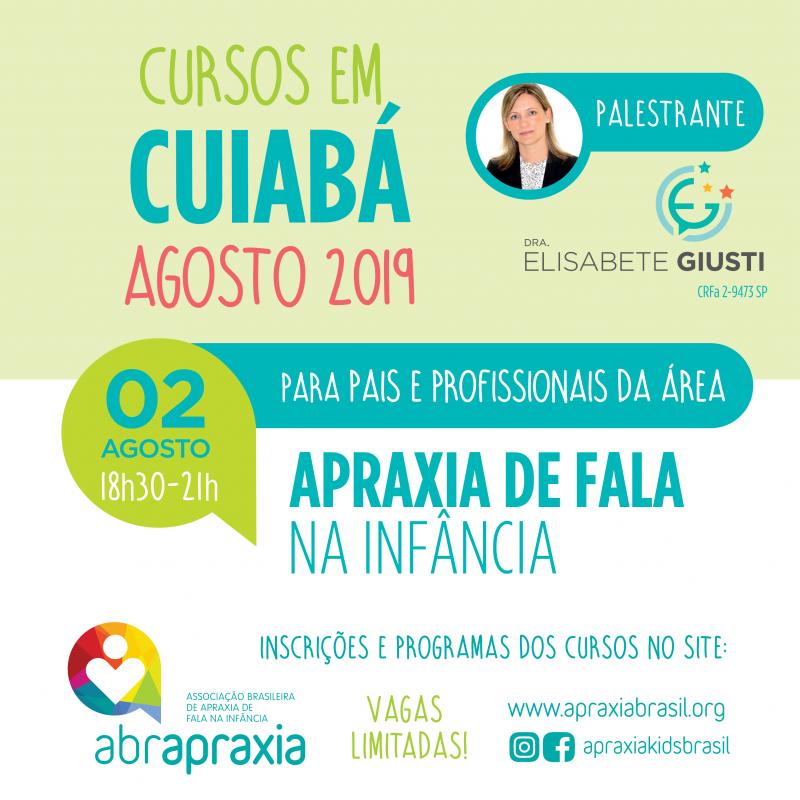 Curso Apraxia de fala na Infância - Introdutório- Dra Elisabete Giusti - Cuiabá - 02 de Agosto