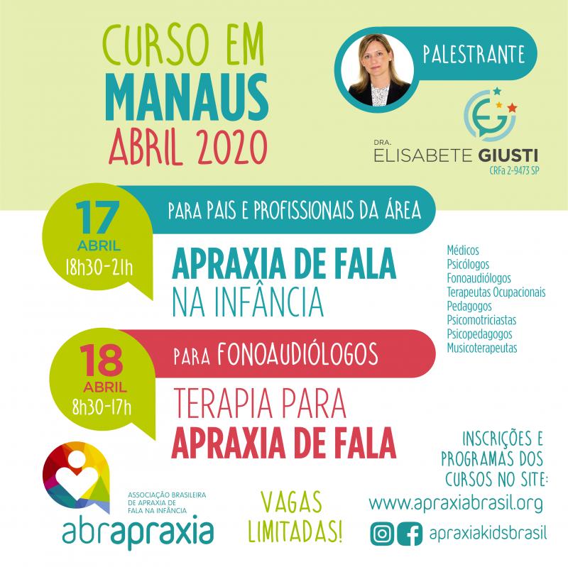 Cursos  - Apraxia de Fala na Infância e Terapia para Apraxia de fala - Dra Elisabete Giusti - MANAUS - 17 e 18 de abril de 2020 - Inscrição para os 2 dias
