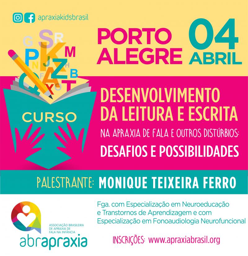 Desenvolvimento da Leitura e Escrita - Desafios e Possibilidades - Porto Alegre - 04 de abril